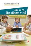Jak a co číst dětem v MŠ - Vladimíra Gebhartová