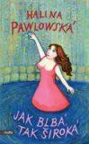Jak blbá, tak široká - Halina Pawlowská, ...