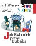 Jak Bubáček potkal Bubáka - Daniela Krolupperová, ...