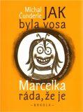 Jak byla vosa Marcelka ráda, že je - Michal Čunderle