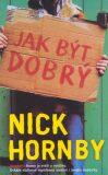 Jak být dobrý - Nick Hornby