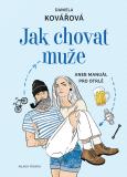 Jak chovat muže - Daniela Kovářová