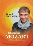 Jak chutná Mozart - Richard Pachman