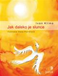 Jak daleko je slunce - Ivan Klíma