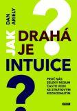 Jak drahá je intuice - Dan Ariely