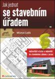 Jak jednat se stavebním úřadem - Michal Lalík