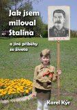 Jak jsem miloval Stalina - Karel Kýr