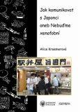 Jak komunikovat s Japonci aneb Nebuďme xenofobní - Jana Jiroušková, ...
