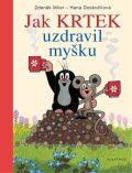 Jak Krtek uzdravil myšku - Hana Doskočilová