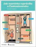 Jak maminka vyprávěla o Československu - Lenka Jasanská, ...