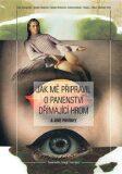Jak mě připravil o panenství Dřímající hrom a jiné povídky - Dana Emingerová, ...