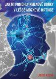 Jak mi pomohly kmenové buňku v léčbě mozkové mrtvice - Kulha Luboš