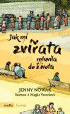 Jak mi zvířata mluvila do života - Jenny Nowak