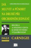 Jak mluvit a působit na druhé při obchodním jednání - Dale Carnegie