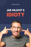 Jak mluvit s idioty - Peter Modler