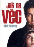 Jak na věc - Nick Hornby