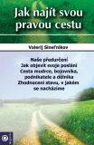 Jak najít svou pravou cestu - Valerij Sineľnikov