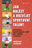 Jak nalézt a rozvíjet sportovní talent - Tomáš Perič, Jan Březina