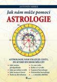 Jak nám může pomoci astrologie - Antonín Hrbek
