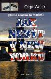 Jak nebýt v New Yorku - Olga Walló