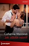Jak odolat vášni - Catherine Mannová