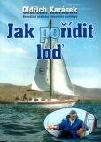 Jak pořídit loď - Oldřich Karásek, ...