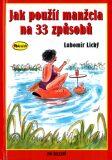 Jak použít manžela na 33 způsobů - Lubomír Lichý