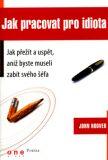 Jak pracovat pro idiota - John Hoover