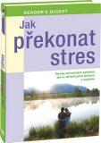 Jak překonat stres - Readers Digest