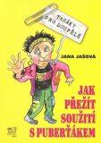 Jak přežít soužití s puberťákem - Jana Jašová, ...