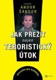 Jak přežít nejen teroristický útok - Andor Šándor