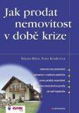 Jak prodat nemovitost v době krize - Štěpán Klein, ...