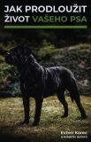 Jak prodloužit život vašeho psa - Evžen Korec