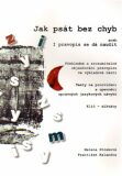 Jak psát bez chyb aneb I pravopis se dá naučit - František Kalandra, ...