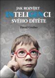 Jak rozvíjet inteligenci svého dítěte - David Gruber