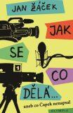 Jak se co dělá… aneb co Čapek nenapsal - Jan Žáček