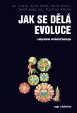 Jak se dělá evoluce - Jan Zrzavý,  David Storch, ...