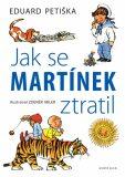 Jak se Martínek ztratil - Zdeněk Miler, Eduard Petiška