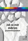 Jak se stát dobrým psychoterapeutem - Zdeněk Vybíral