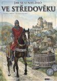 Jak se u nás žilo ve středověku - Kateřina Hrbková