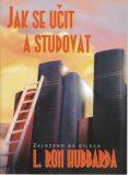 Jak se učit a studovat - L. Ron Hubbard