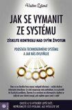 Jak se vymanit ze systému - Vadim Zeland