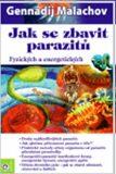 Jak se zbavit parazitů - G.P. Malachov
