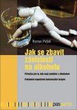 Jak se zbavit závislosti na alkoholu - Roman Pešek
