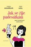 Jak se žije padesátkám: aneb čarodějnice neupalovat - Daniela Kovářová, ...