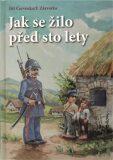 Jak se žilo před sto lety - Jiří Červenka, ...