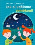 Jak si uděláme zeměkouli - Milena Lukešová