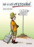 Jak si užít cestování - Jana Jůzlová