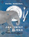 Jak sníst slona - Pavel Konzbul