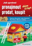 Jak správně pronajmout, prodat, koupit dům či byt - Kateřina Ronovská, ...